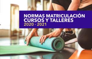 Normas de matriculación Cursos y Talleres 2020 – 2021